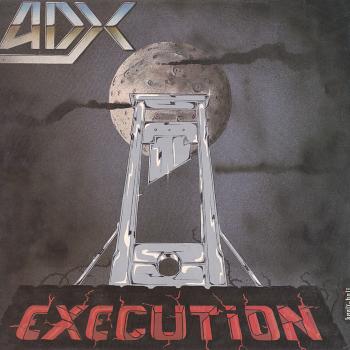 ADX – Execution (1985)
