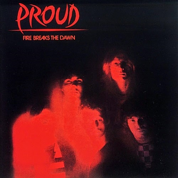 Proud – Fire Breaks the Dawn (1984)