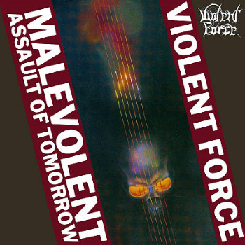 Violent Force – Malevolent Assault of Tomorrow (1987)