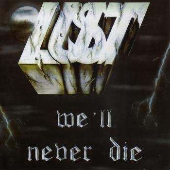 Lust – We'll Never Die (1988)