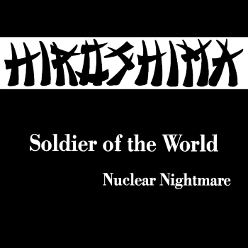 Hiroshima – Soldier of the World (1983)
