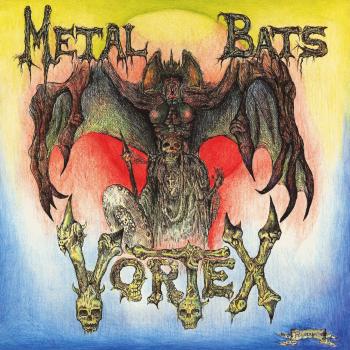 Vortex – Metal Bats (1985)