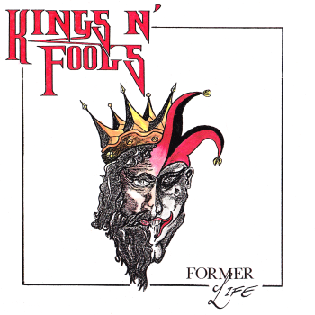 Kings N' Fools (Swe) – Former Life/Early Dawn (1990)
