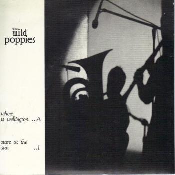 The Wild Poppies – Where is Wellington (1987)