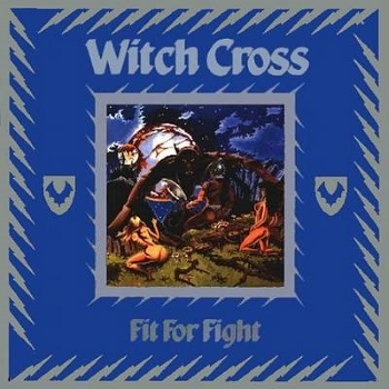 Witch Cross – Fit For Fight (1984)