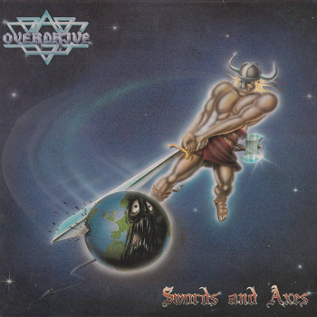 Overdrive (Swe) – Swords And Axes (1984)