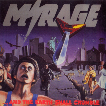 Mirage – …And the Earth Shall Crumble (1985-1986)