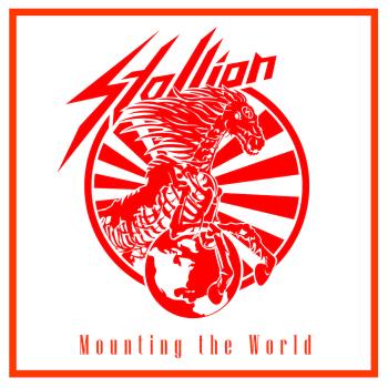 Stallion – Mounting the World (2013)