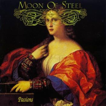 Moon of Steel (Ita) – Passions (1989)