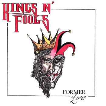 Kings N' Fools (Swe) – Former Life/Early Dawn (1990)