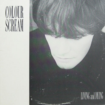 Colour Scream – Living and Dying (1988)