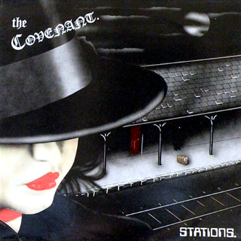 The Covenant – Stations (1986)